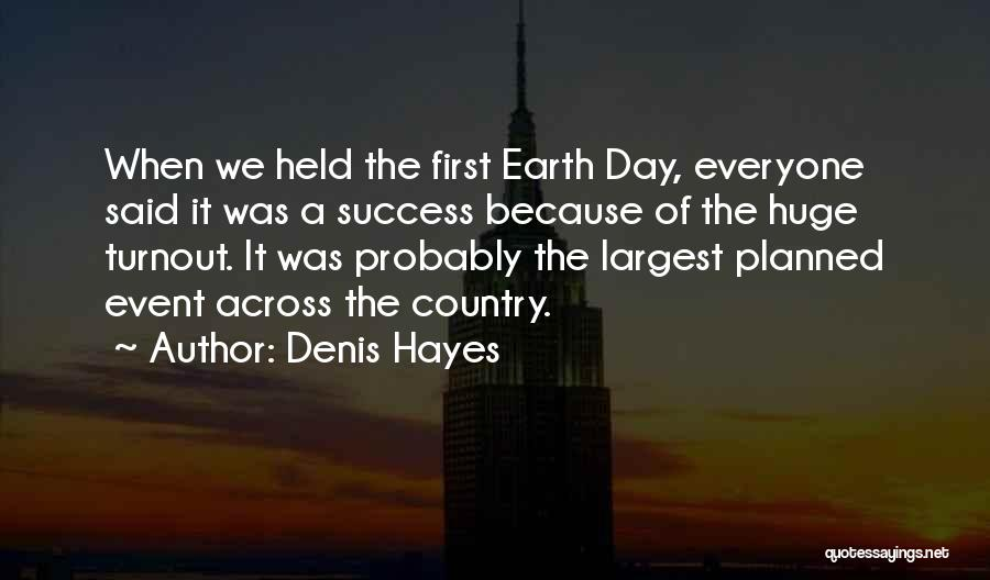 The Earth Day Quotes By Denis Hayes