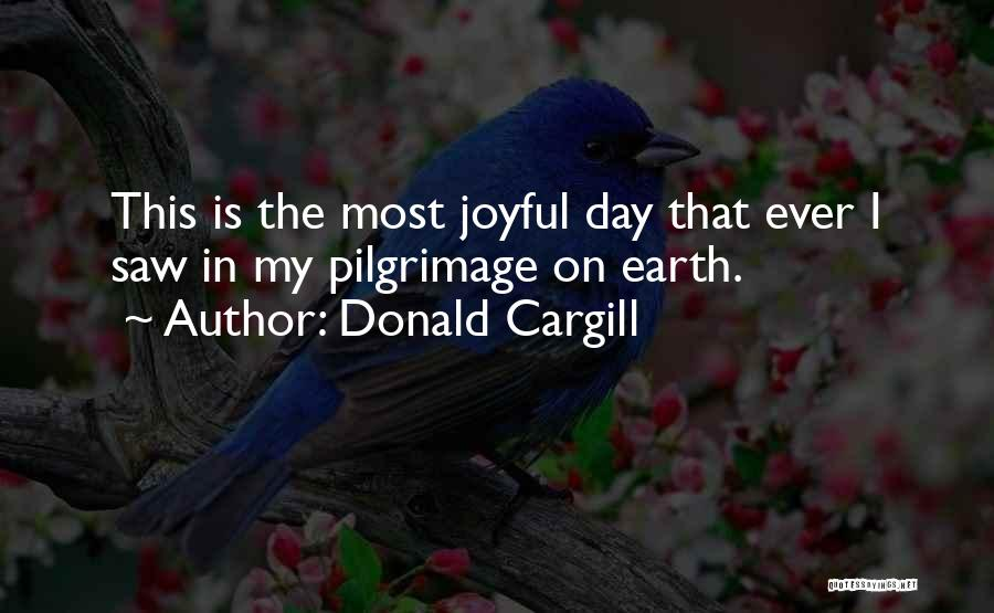 The Earth Day Quotes By Donald Cargill