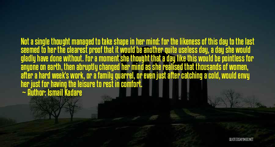 The Earth Day Quotes By Ismail Kadare