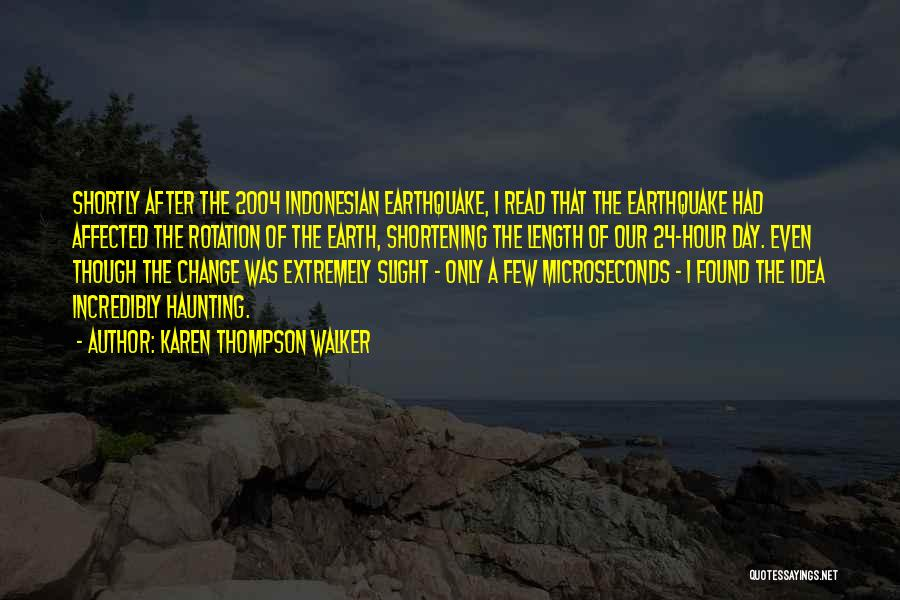 The Earth Day Quotes By Karen Thompson Walker