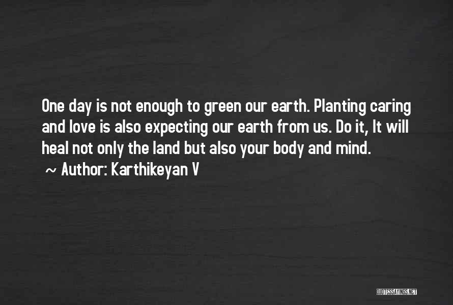 The Earth Day Quotes By Karthikeyan V
