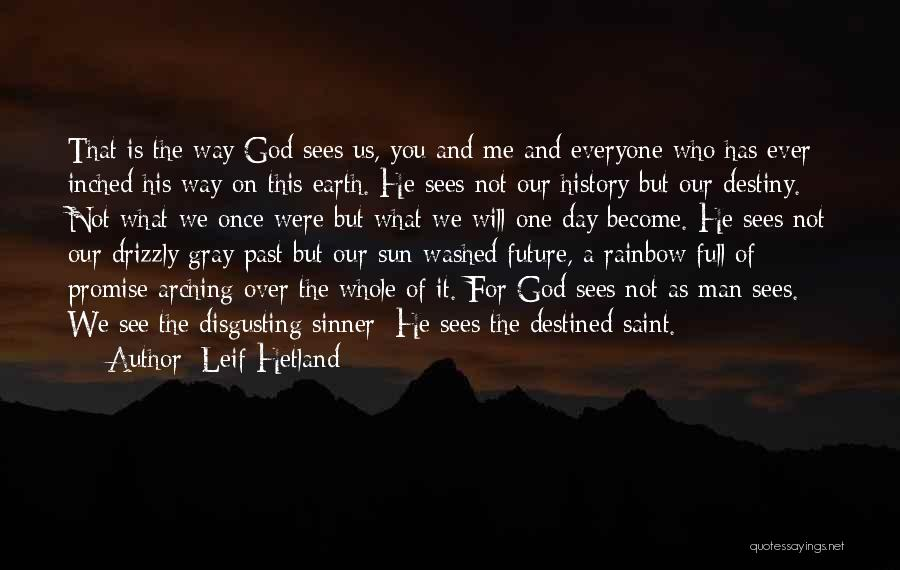 The Earth Day Quotes By Leif Hetland