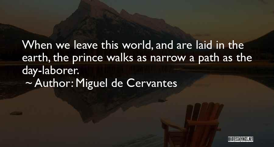 The Earth Day Quotes By Miguel De Cervantes