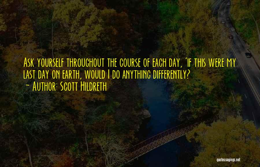 The Earth Day Quotes By Scott Hildreth