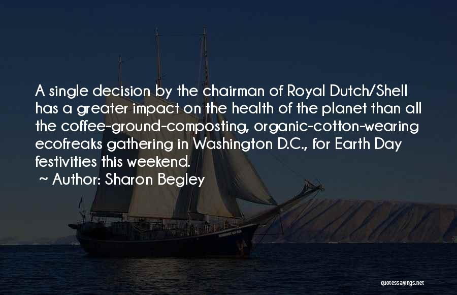 The Earth Day Quotes By Sharon Begley