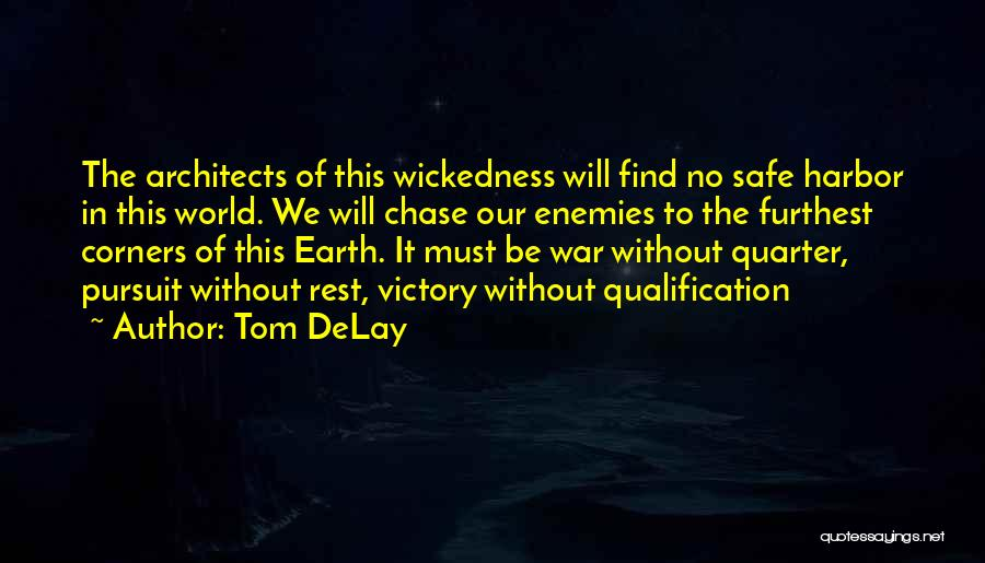 The Earth Day Quotes By Tom DeLay