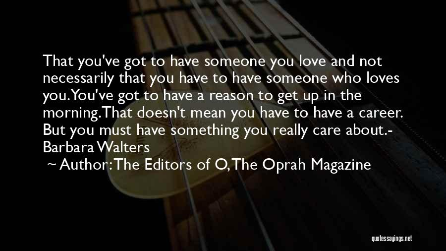 The Editors Of O, The Oprah Magazine Quotes 2185041