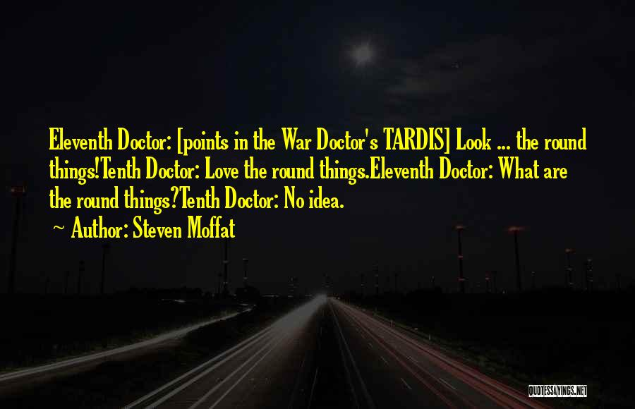 The Eleventh Doctor Who Quotes By Steven Moffat