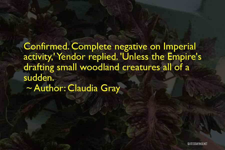 The Empire Quotes By Claudia Gray