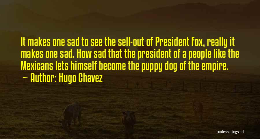The Empire Quotes By Hugo Chavez