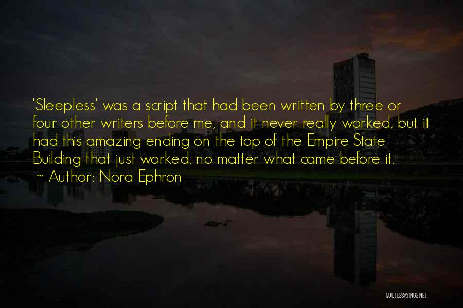 The Empire Quotes By Nora Ephron