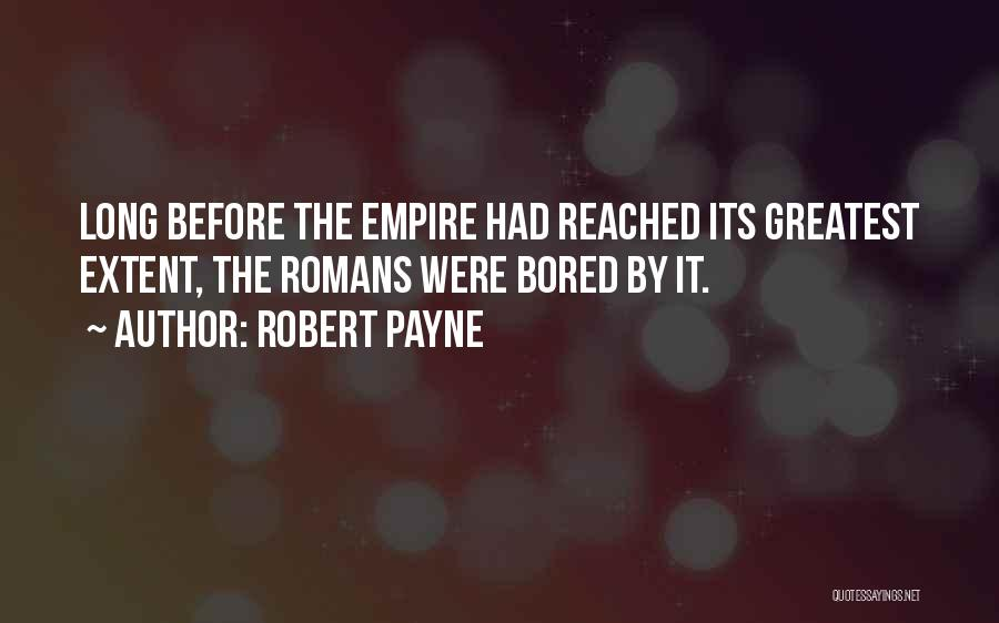 The Empire Quotes By Robert Payne