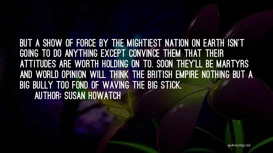 The Empire Quotes By Susan Howatch