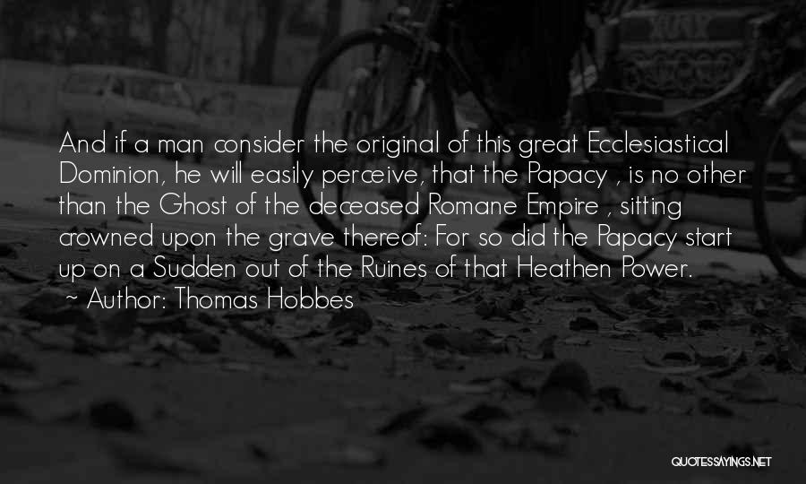 The Empire Quotes By Thomas Hobbes