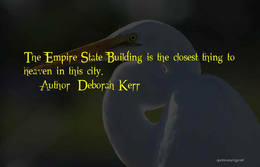 The Empire State Building Quotes By Deborah Kerr