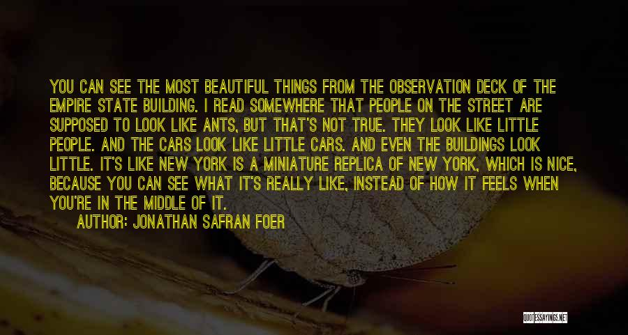 The Empire State Building Quotes By Jonathan Safran Foer