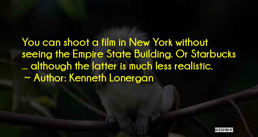 The Empire State Building Quotes By Kenneth Lonergan
