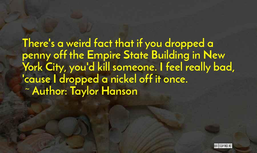 The Empire State Building Quotes By Taylor Hanson