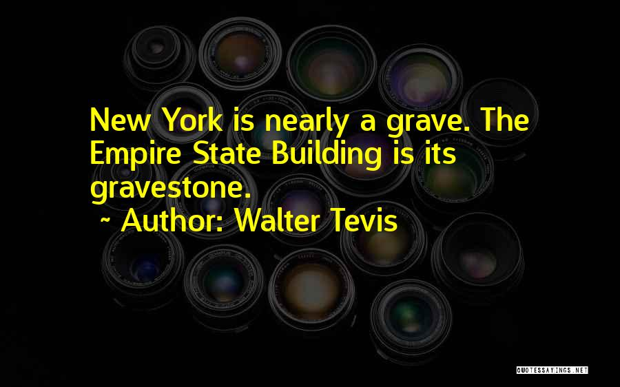 The Empire State Building Quotes By Walter Tevis