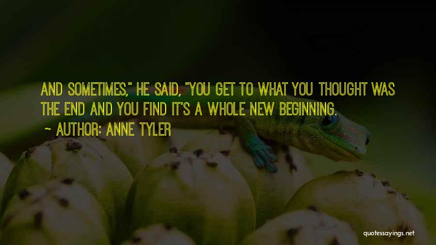 The End And New Beginning Quotes By Anne Tyler