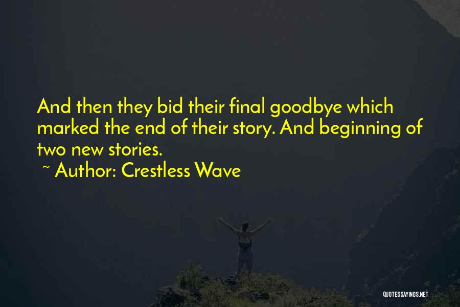 The End And New Beginning Quotes By Crestless Wave