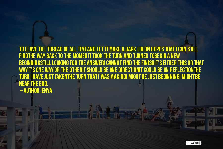 The End And New Beginning Quotes By Enya
