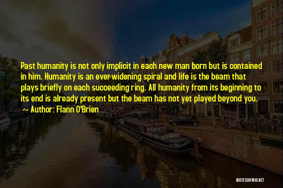 The End And New Beginning Quotes By Flann O'Brien