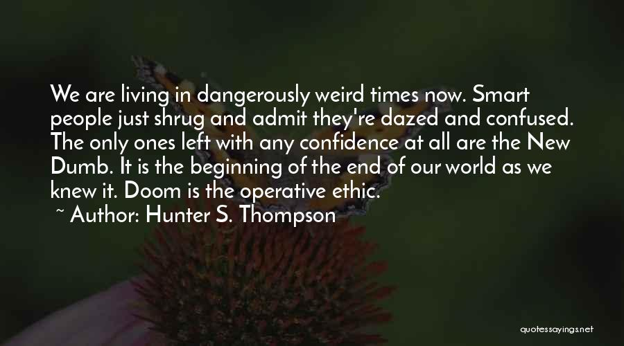 The End And New Beginning Quotes By Hunter S. Thompson