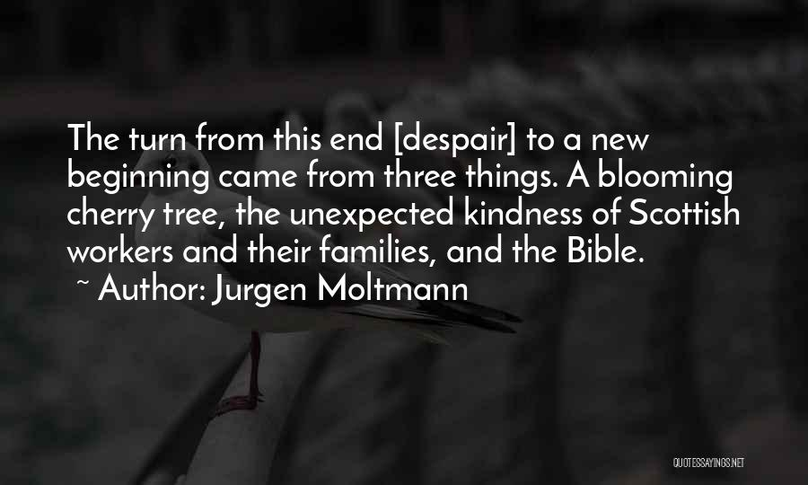The End And New Beginning Quotes By Jurgen Moltmann