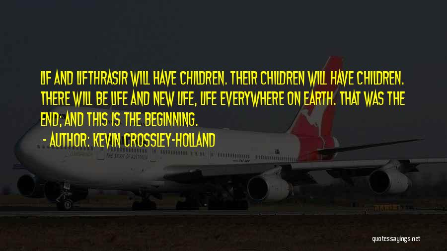 The End And New Beginning Quotes By Kevin Crossley-Holland