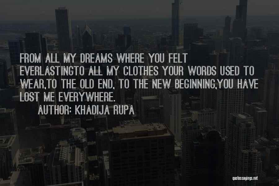 The End And New Beginning Quotes By Khadija Rupa