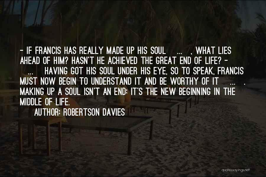 The End And New Beginning Quotes By Robertson Davies