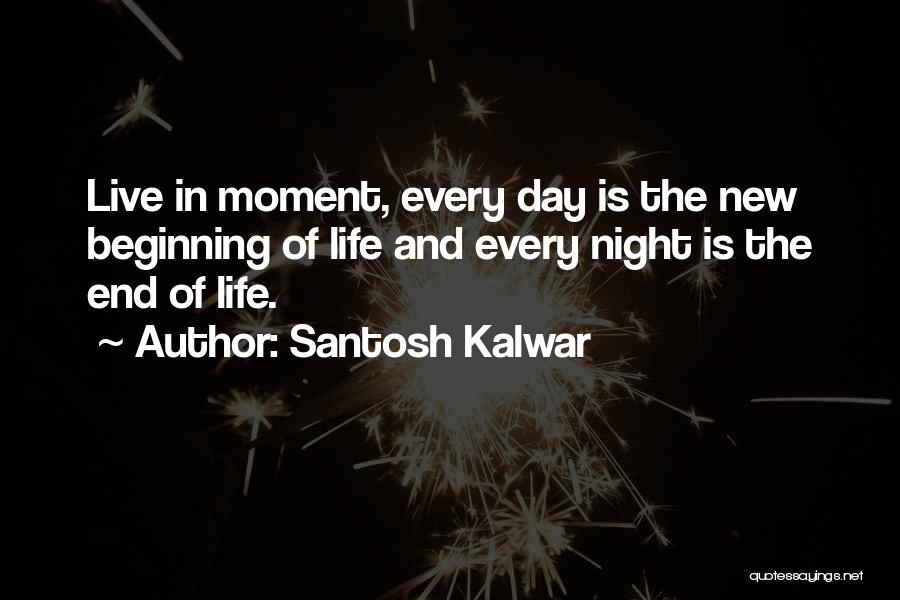 The End And New Beginning Quotes By Santosh Kalwar