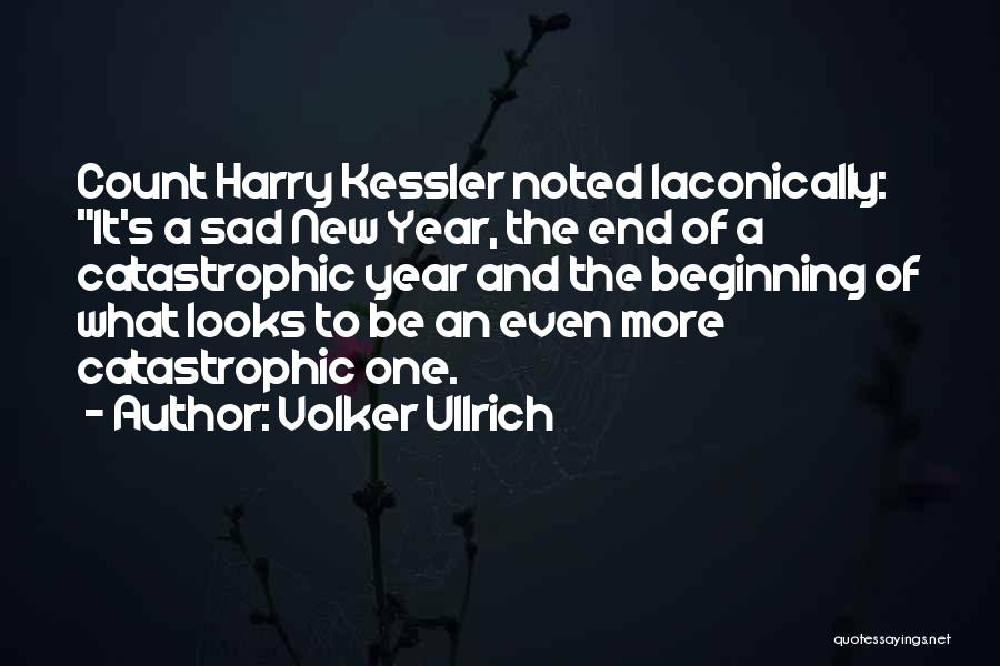 The End And New Beginning Quotes By Volker Ullrich