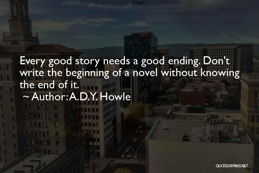 The End Beginning Quotes By A.D.Y. Howle