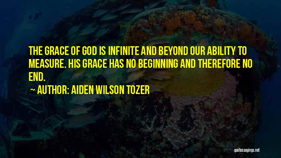 The End Beginning Quotes By Aiden Wilson Tozer