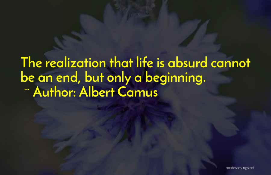 The End Beginning Quotes By Albert Camus