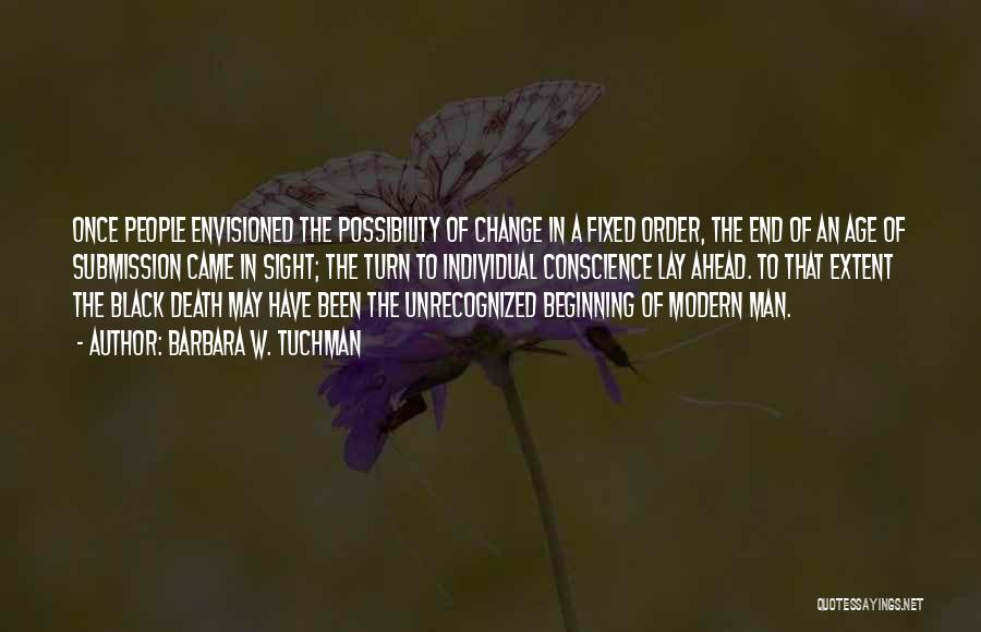 The End Beginning Quotes By Barbara W. Tuchman