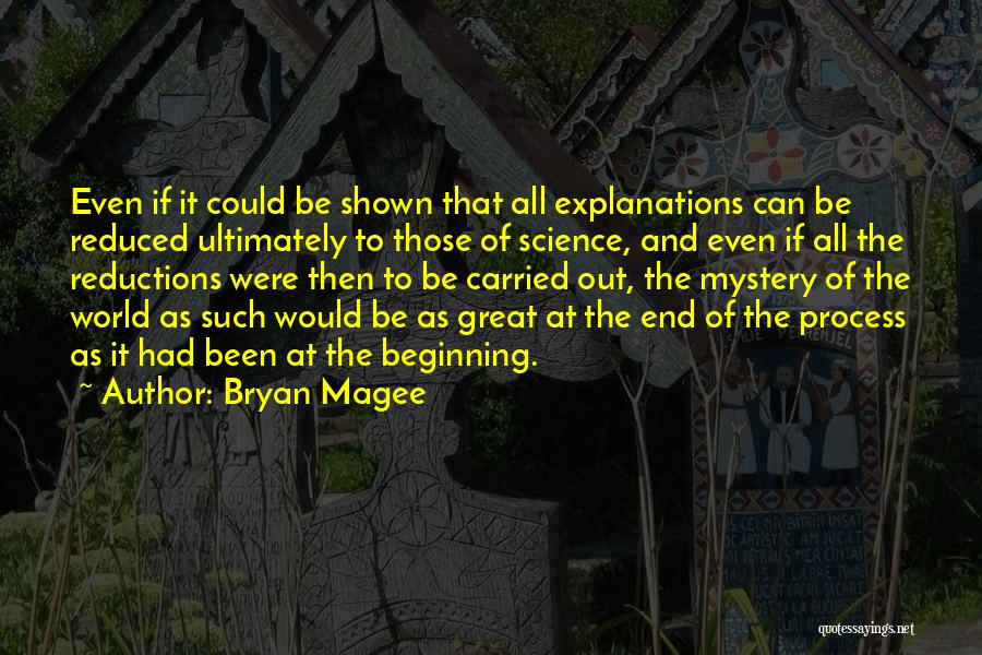 The End Beginning Quotes By Bryan Magee
