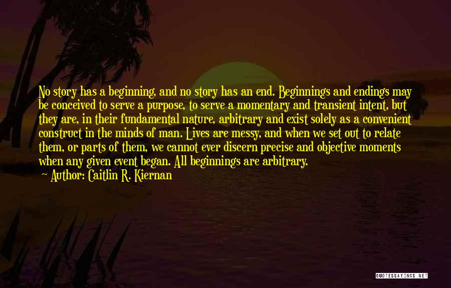 The End Beginning Quotes By Caitlin R. Kiernan
