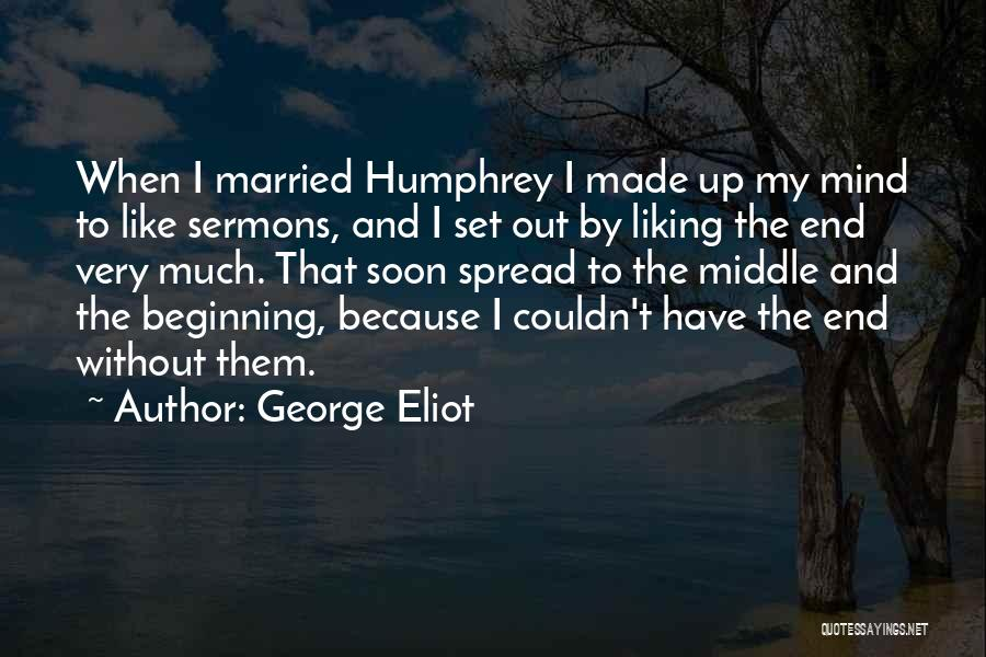 The End Beginning Quotes By George Eliot