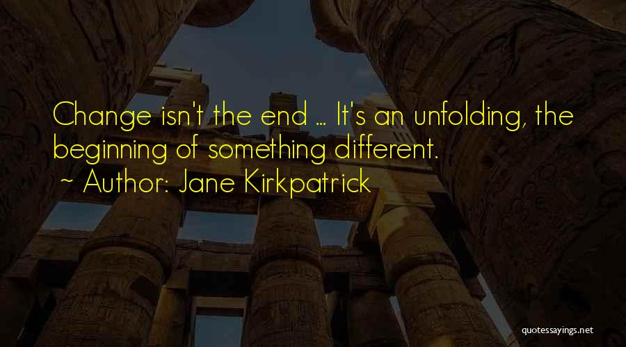 The End Beginning Quotes By Jane Kirkpatrick