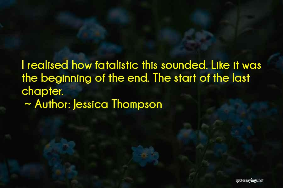 The End Beginning Quotes By Jessica Thompson