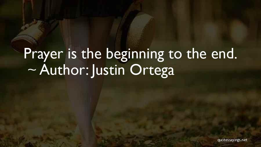 The End Beginning Quotes By Justin Ortega
