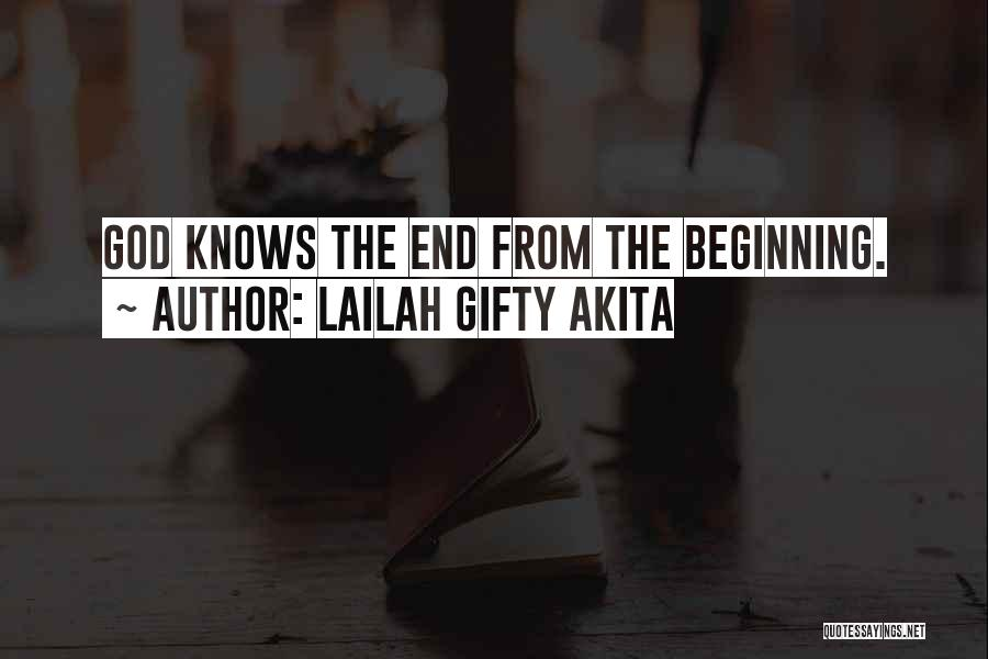 The End Beginning Quotes By Lailah Gifty Akita