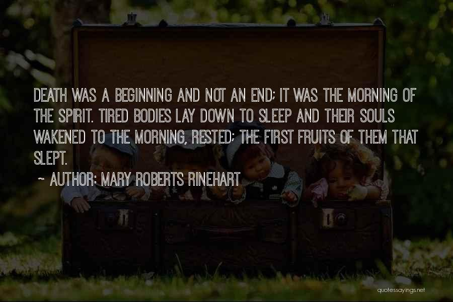 The End Beginning Quotes By Mary Roberts Rinehart