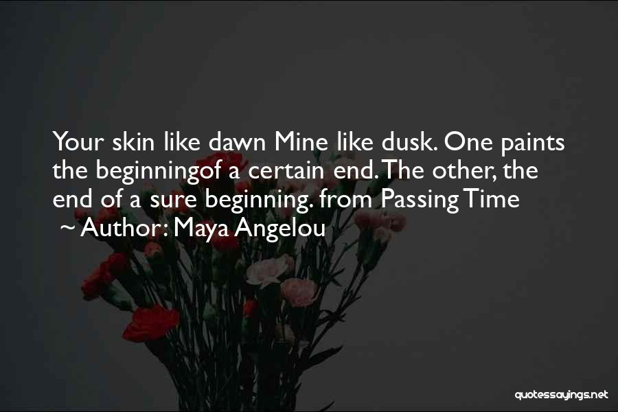 The End Beginning Quotes By Maya Angelou
