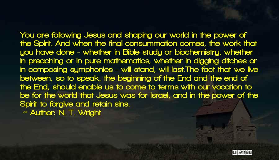 The End Beginning Quotes By N. T. Wright