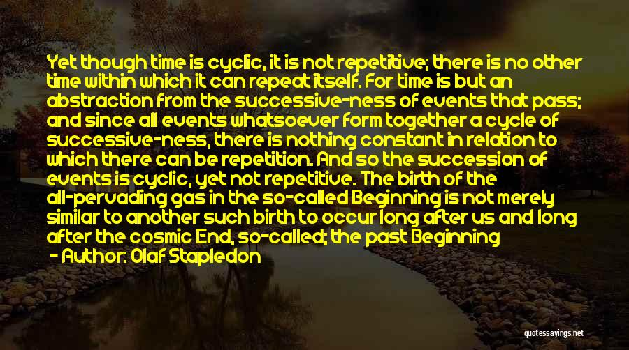 The End Beginning Quotes By Olaf Stapledon