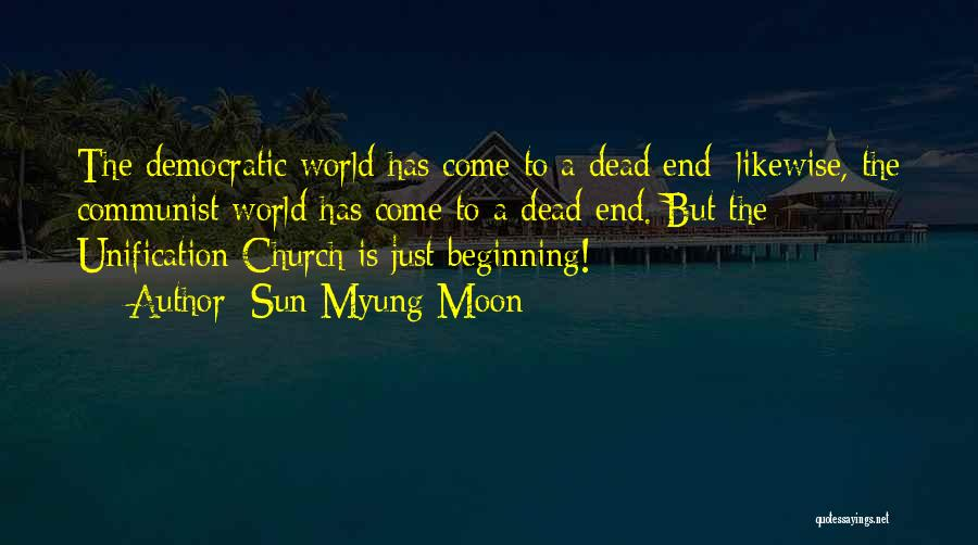 The End Beginning Quotes By Sun Myung Moon
